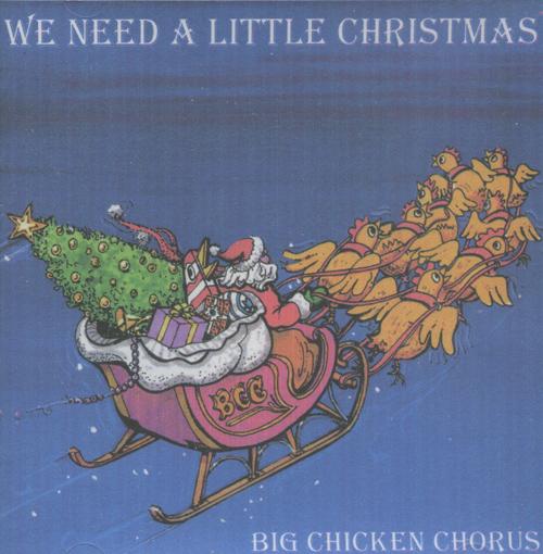 big chicken chorus we need a little christmas singerscom
