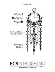 Now I Become Myself : SSAA : Gwyneth Walker : Gwyneth Walker : Sheet Music : 5409