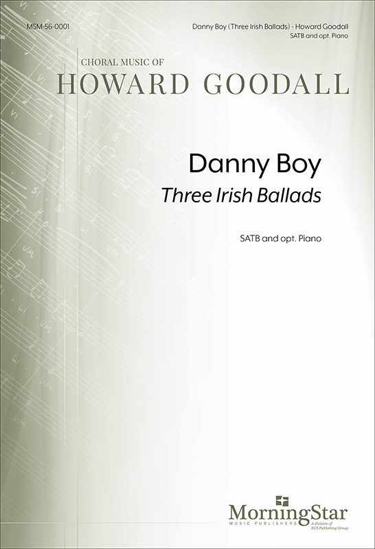 Danny Boy (Three Irish Ballads)  : SATB : Howard Goodall : Howard Goodall : Sheet Music : 56-0001