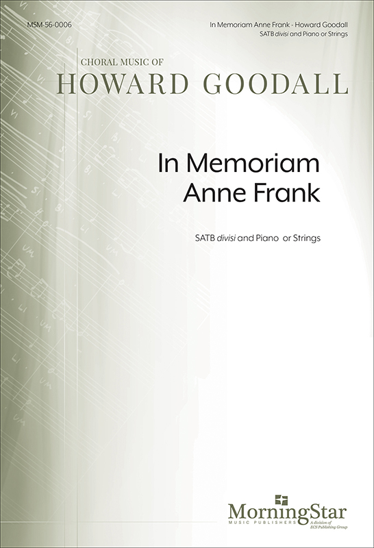 In Memoriam Anne Frank : SATB divisi : Howard Goodall : Howard Goodall : Sheet Music : 56-0006