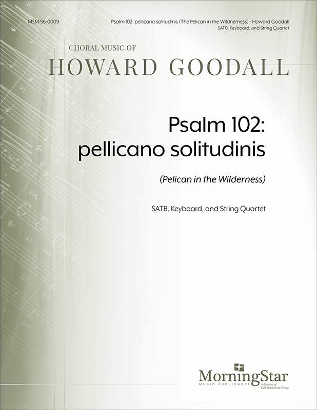 Psalm 102: pellicano solitudinis (Pelican In The Wilderness) (Choral Score) : SATB : Howard Goodall : Howard Goodall : Sheet Music : 56-0009