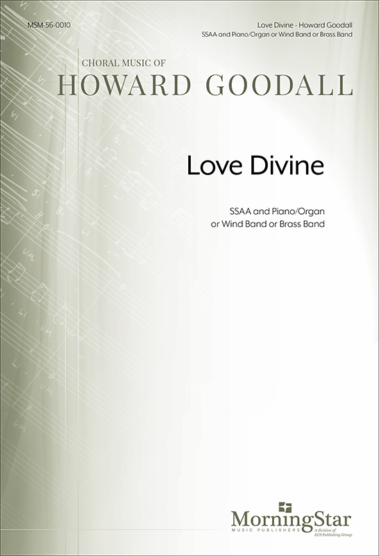 Love Divine (Choral Score) : SSAA : Howard Goodall : Howard Goodall : Sheet Music : 56-0010