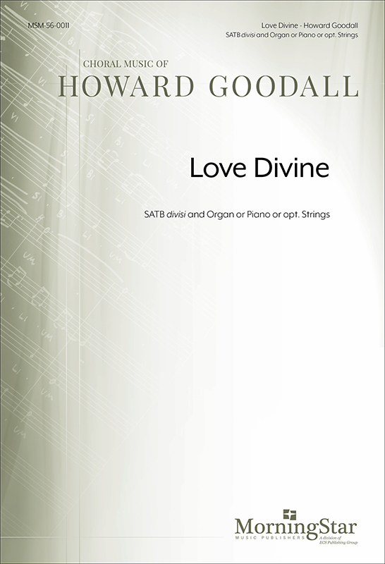 Love Divine (Choral Score) : SATB divisi : Howard Goodall : Howard Goodall : Sheet Music : 56-0011