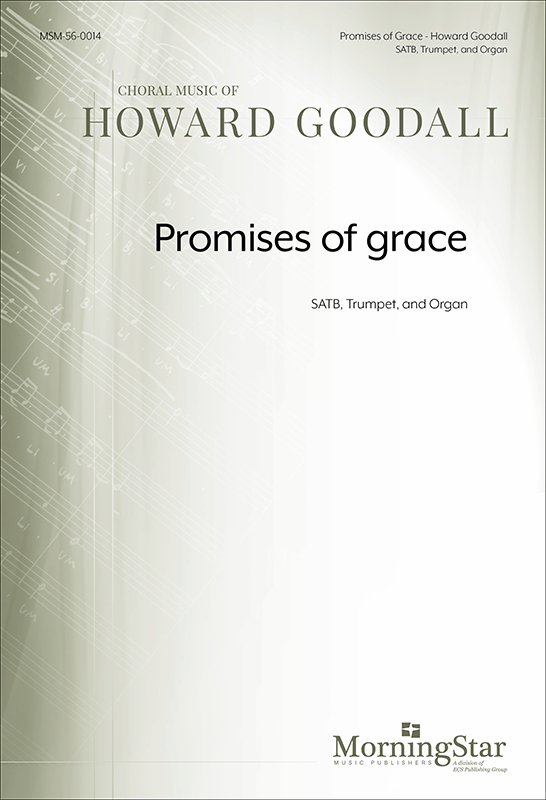 Promises of grace : SATB : Howard Goodall : Howard Goodall : Sheet Music : 56-0014