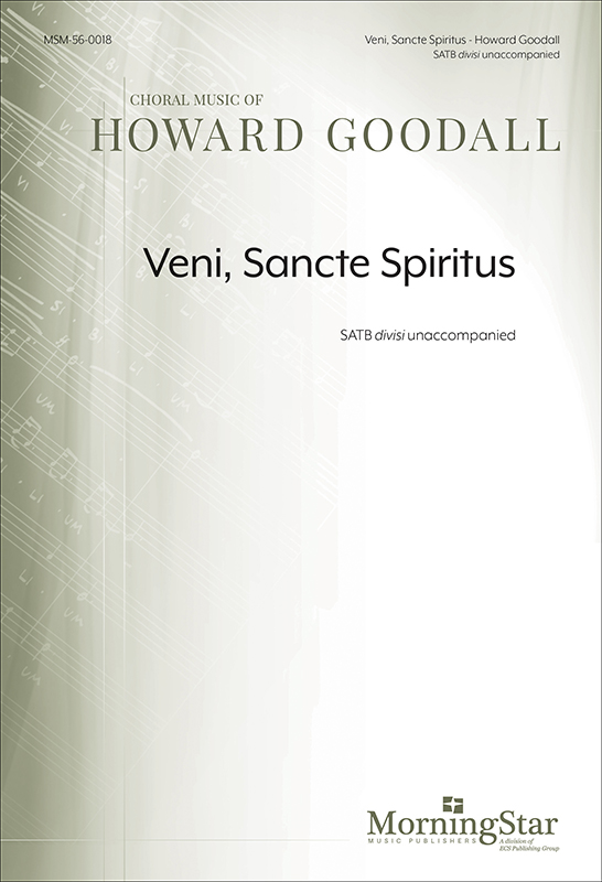 Veni, Sancte Spiritus : SATB : Howard Goodall : Howard Goodall : Sheet Music : 56-0018