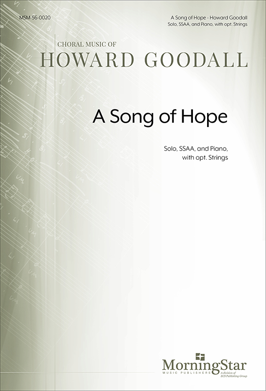 A Song of Hope  : SSAA divisi : Howard Goodall : Howard Goodall : Songbook : 56-0020