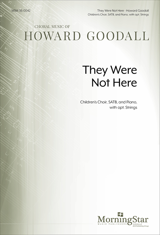 They Were Not Here : SATB : Howard Goodall : Howard Goodall : Sheet Music : 56-0042