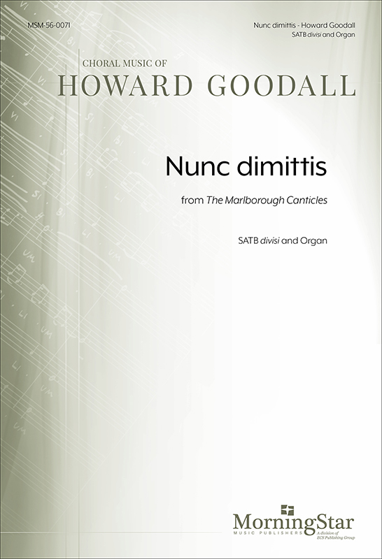 Nunc dimittis from The Marlborough Canticles : SATB divisi : Howard Goodall : Howard Goodall : Sheet Music : 56-0071