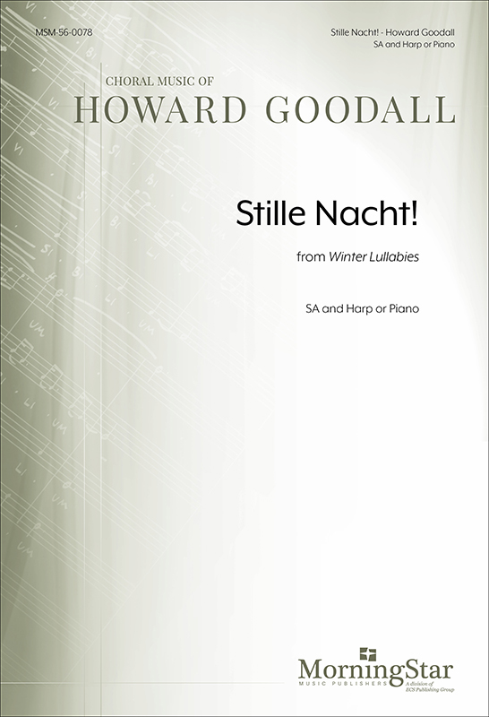 Stille Nacht! from Winter Lullabies (Choral Score) : SA : Howard Goodall : Howard Goodall : Sheet Music : 56-0078