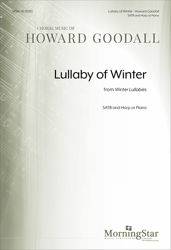 Lullaby Of Winter  from Winter Lullabies (Choral Score) : SATB : Howard Goodall : Howard Goodall : Sheet Music : 56-0083