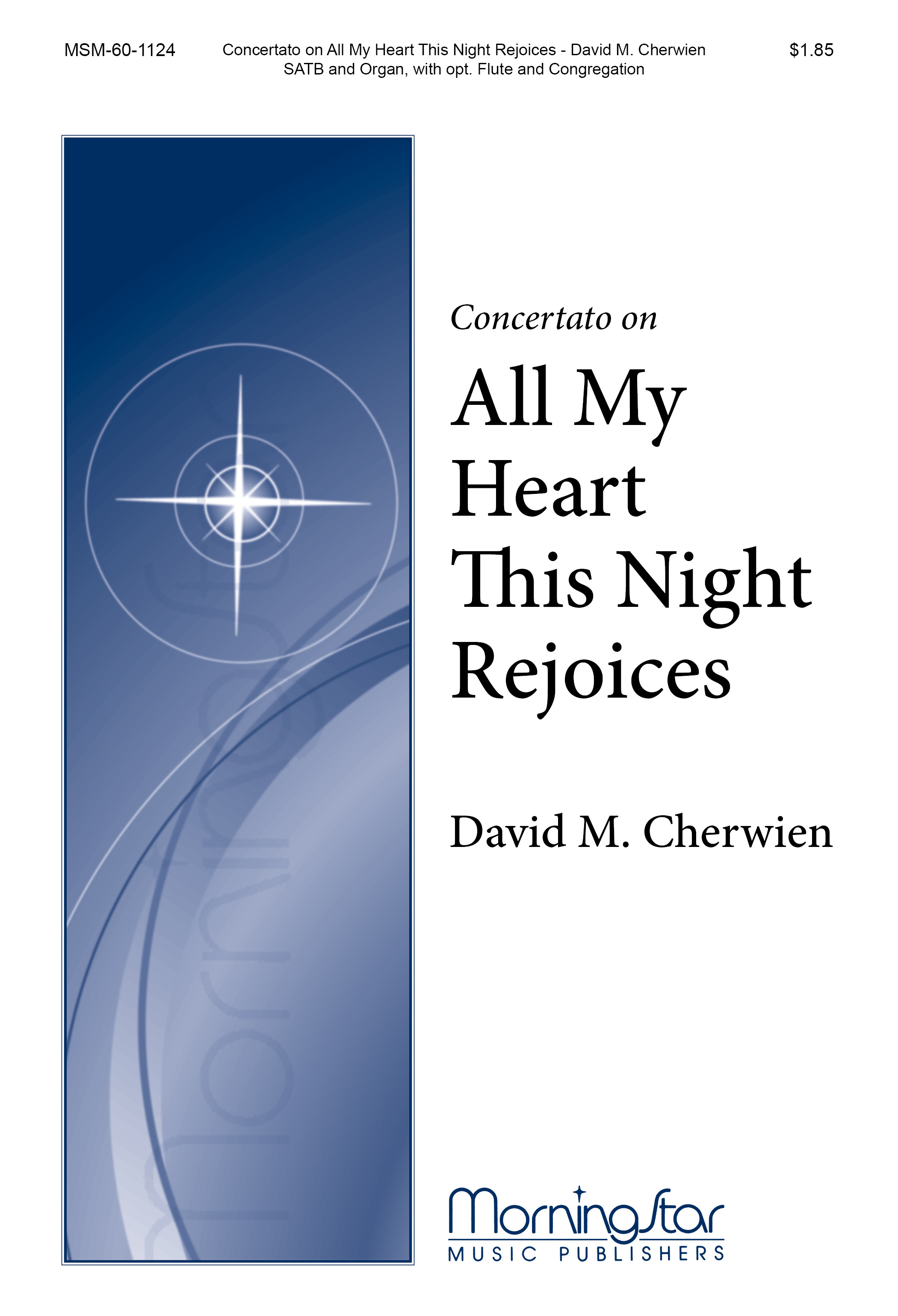 "Concertato on ""All My Heart This Night Rejoices"" : SATB : David Cherwien : David Cherwien : Sheet Music : 60-1124"