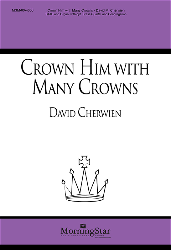 Crown Him with Many Crowns : SATB : David Cherwien : David Cherwien : Sheet Music : 60-4008