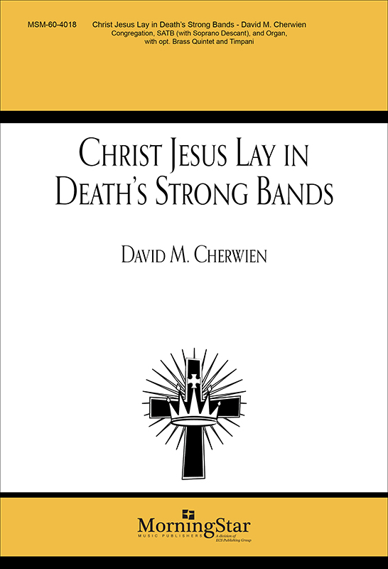 Christ Jesus Lay in Death's Strong Bands : SATB : David Cherwien : David Cherwien : Sheet Music : 60-4018