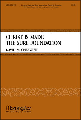 Christ Is Made the Sure Foundation : SATB : David Cherwien : David Cherwien : Sheet Music : 60-8110