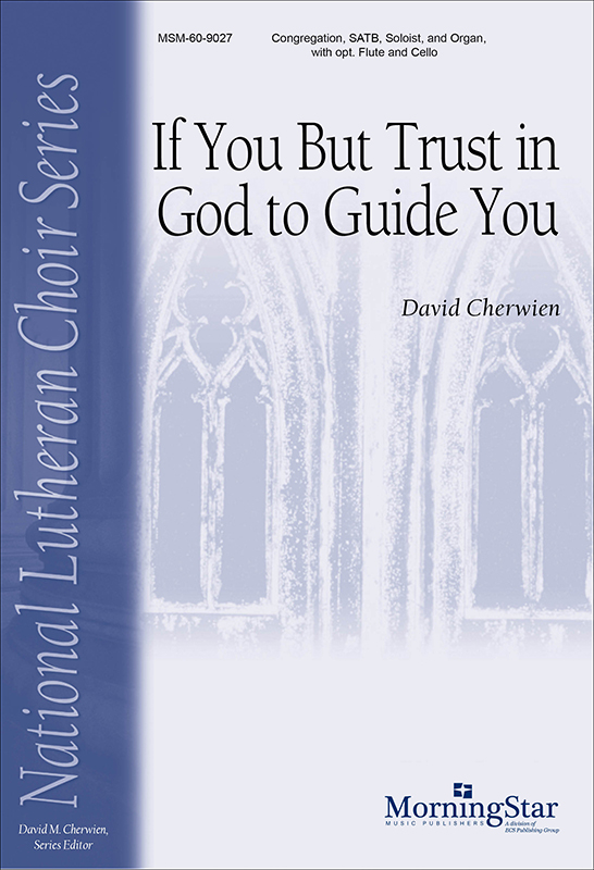 If You But Trust in God to Guide You : SATB : David Cherwien : David Cherwien : Sheet Music : 60-9027