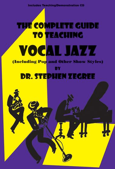 Steve Zegree The Complete Guide To Teaching Vocal Jazz Singers
