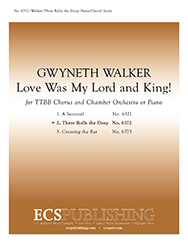 Love Was My Lord and King!: 2. There Rolls the Deep : TTBB : Gwyneth Walker : Gwyneth Walker : Sheet Music : 6372