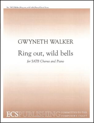 Ring Out, Wild Bells : SATB : Gwyneth Walker : Gwyneth Walker : Sheet Music : 7457