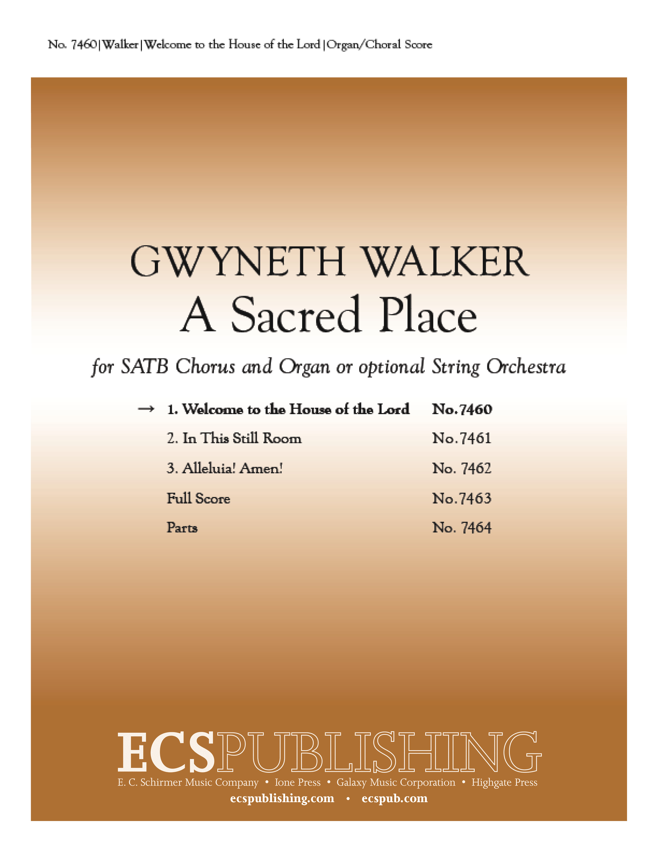 A Sacred Place: 1. Welcome to the House of the Lord : SATB : Gwyneth Walker : Gwyneth Walker : 7460