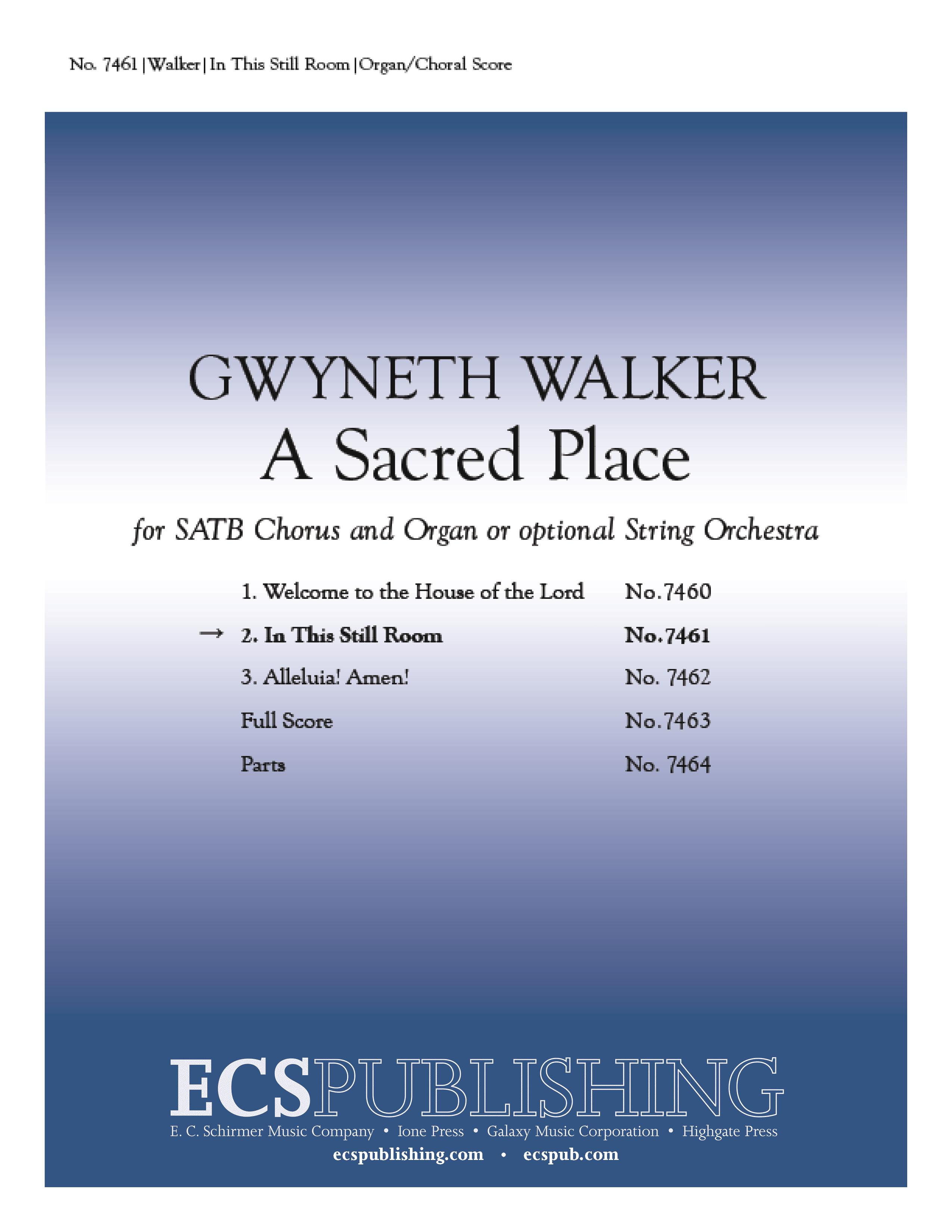 A Sacred Place: 2. In This Still Room : SATB : Gwyneth Walker : Gwyneth Walker : Sheet Music : 7461