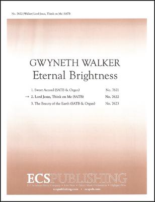 Eternal Brightness: 2. Lord Jesus, Think On Me : SATB : Gwyneth Walker : Gwyneth Walker : Sheet Music : 7622