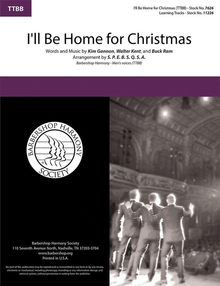 I'll Be Home For Christmas : TTBB : SPEBSQSA : Sheet Music : 7626