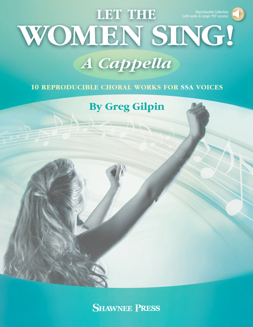 Greg Gilpin : Let The Women Sing!  A Cappella : SSA : Songbook : 35032621