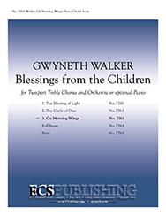 Blessings from the Children: 3. On Morning Wings : SA : Gwyneth Walker : Gwyneth Walker : Sheet Music : 7763