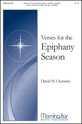 Verses for the Epiphany Season : Unison : David Cherwien : David Cherwien : Sheet Music : 80-200