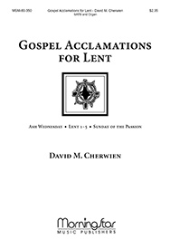 Gospel Acclamations for Lent : SATB : David Cherwien : David Cherwien : Sheet Music : 80-350