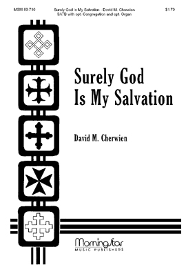 Surely God Is My Salvation : SATB : David Cherwien : David Cherwien : Sheet Music : 80-710