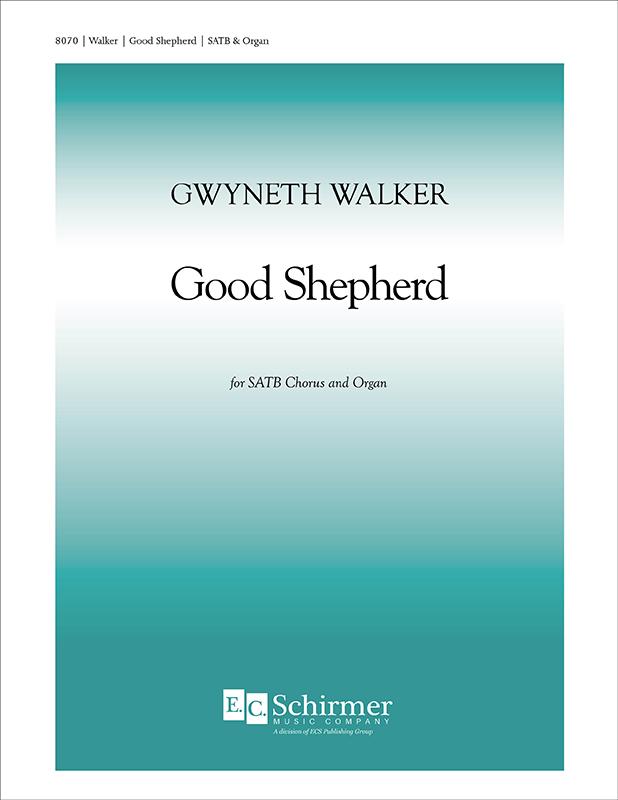 Good Shepherd : SATB : Gwyneth Walker : Gwyneth Walker : Sheet Music : 8070