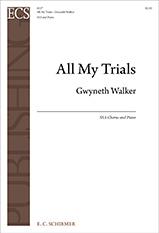 Gospel Songs: All My Trials : SSA : Gwyneth Walker : Gwyneth Walker : Sheet Music : 8227
