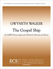Gospel Songs: The Gospel Ship : SATB : Gwyneth Walker : Gwyneth Walker : Sheet Music : 8230