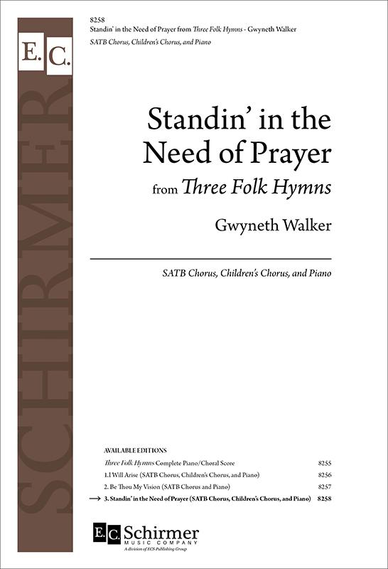 Standin' in the Need of Prayer from Three Folk Hymns : SATB : Gwyneth Walker : Gwyneth Walker : Sheet Music : 8258