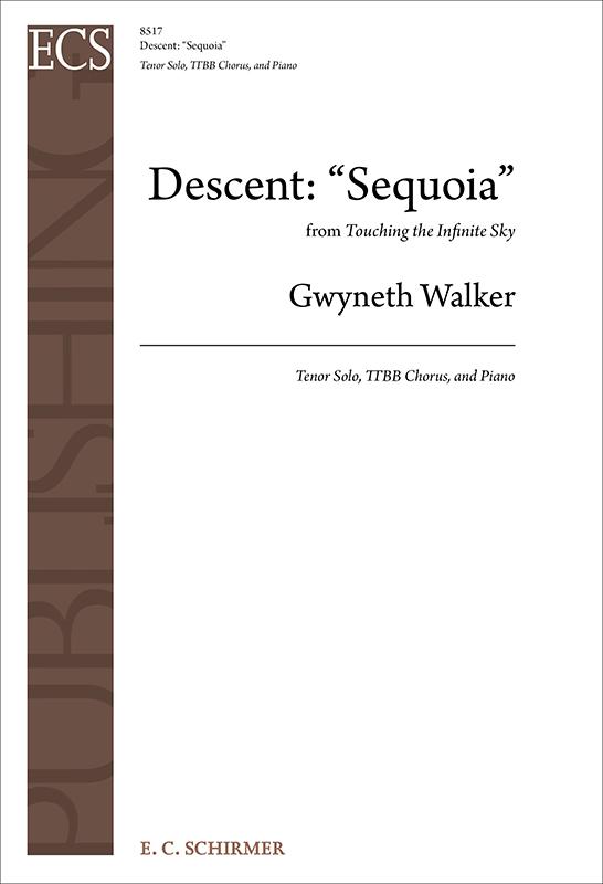 """Descent: """"Sequoia"""" from """"Touching the Infinite Sky"""" : TTBB : Gwyneth Walker : Gwyneth Walker : Sheet Music : 8517"""