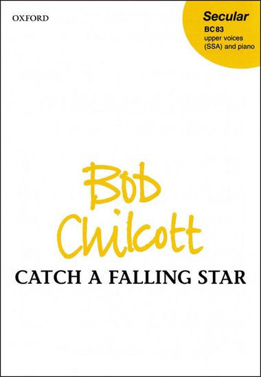 Catch a Falling Star : SSA : Bob Chilcott : Bob Chilcott : Perry Como : Sheet Music : 9780193355460 : 9780193355460