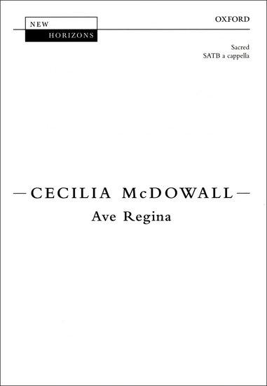 Ave Regina : SSATB : Cecilia McDowall : Cecilia McDowall : Sheet Music : 9780193355576 : 9780193355576