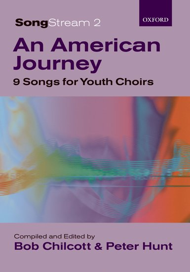 Bob Chilcot and Peter Hunt : SongStream 2: An American JourneySO : SAB : Songbook : 9780193355729 : 9780193355729