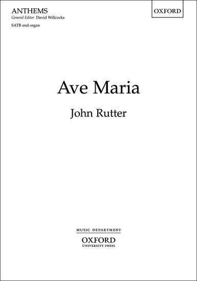 Ave Maria : SATB : John Rutter : John Rutter : Sheet Music : 9780193356634 : 9780193356634