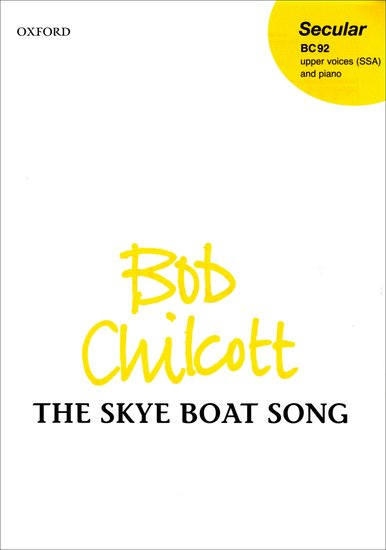 The Skye Boat Song : SSA : Bob Chilcott : Bob Chilcott : Sheet Music : 9780193356719 : 9780193356719