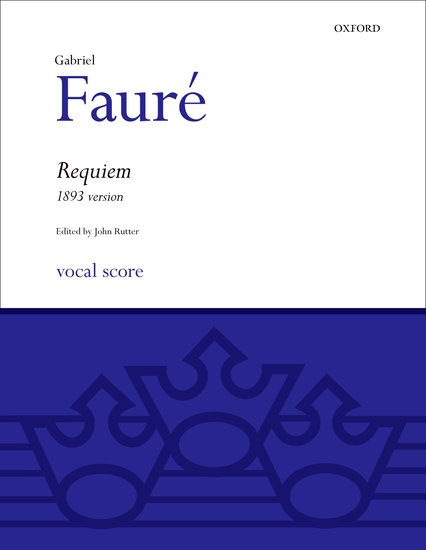 Gabriel Faure : Requiem (1893 version) : SATB : Songbook : 9780193361034 : 9780193361034