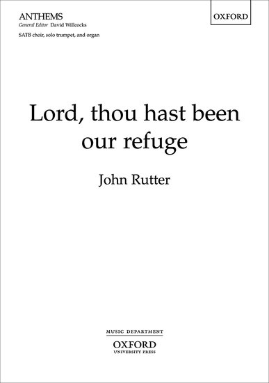 Lord, thou hast been our refuge : SATB : John Rutter : John Rutter : Songbook : 9780193362741 : 9780193362741