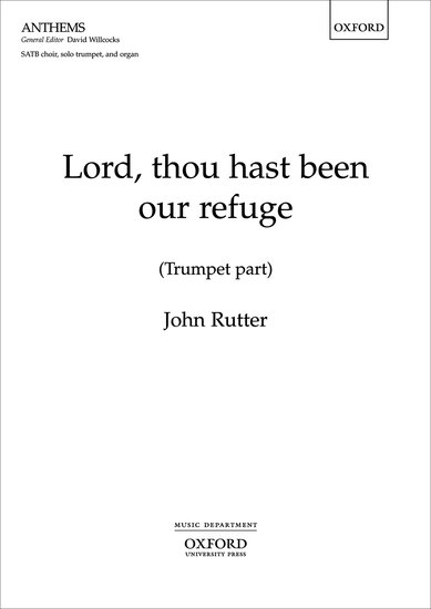 Lord, thou hast been our refuge : SATB : John Rutter : John Rutter : Sheet Music : 9780193363274 : 9780193363274