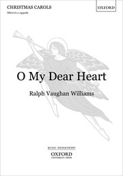 O My Dear Heart : Upper Voices - 3 parts : Ralph Vaughan Williams : Ralph Vaughan Williams : Sheet Music : 9780193364905 : 9780193364905