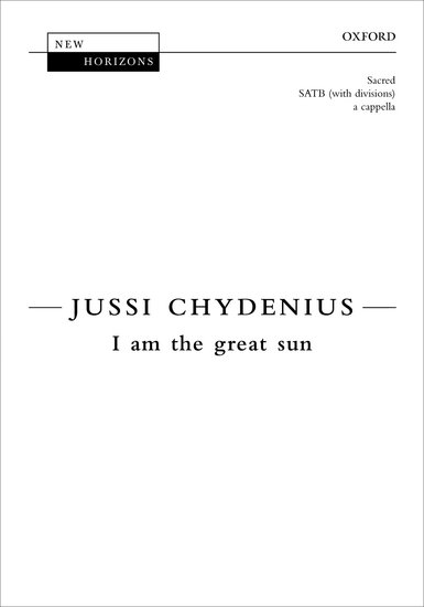 I am the great sun : SATB divisi : Jussi Chydenius : Rajaton : Sheet Music : 9780193368828 : 9780193368828