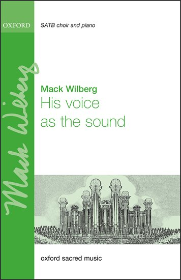 His voice as the sound : SATB : Mack Wilberg : Mack Wilberg : Sheet Music : 9780193375192