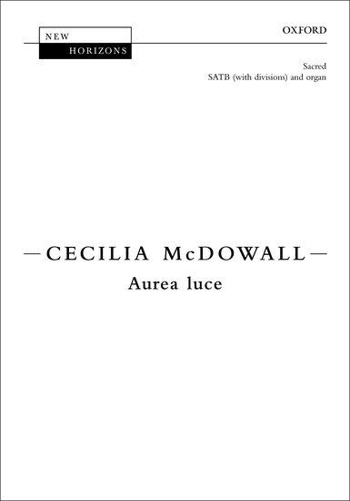 Aurea luce : SATB : Cecilia McDowall : Cecilia McDowall : Sheet Music : 9780193378063 : 9780193378063