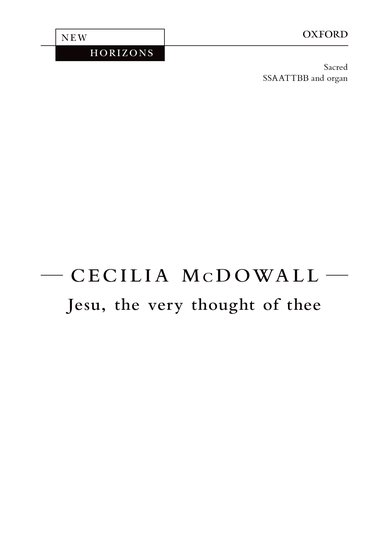 Jesu, the very thought of thee : SSAATTBB : Cecilia McDowall : Cecilia McDowall : Sheet Music : 9780193378346