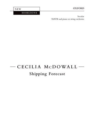 Shipping Forecast : SSATB : Cecilia McDowall : Cecilia McDowall : Sheet Music : 9780193379725